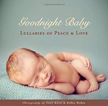 Goodnight Baby: Lullabies of Peace and Love 9781416206576