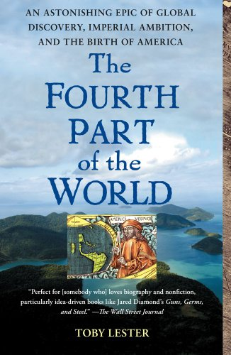 The Fourth Part of the World: An Astonishing Epic of Global Discovery, Imperial Ambition, and the Birth of America 9781416535348