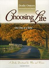 Choosing Life: One Day at a Time: A Daily Devotional for Men and Women 6236308