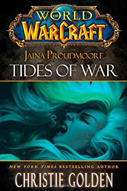World of Warcraft: Jaina Proudmoore: Tides of War 9781416550761