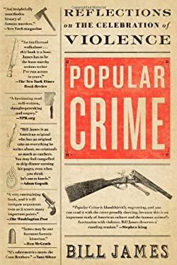 Popular Crime: Reflections on the Celebration of Violence 9781416552741