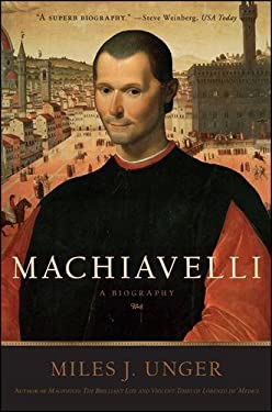 Machiavelli: A Biography 9781416556305