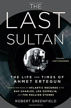 The Last Sultan: The Life and Times of Ahmet Ertegun 9781416558385