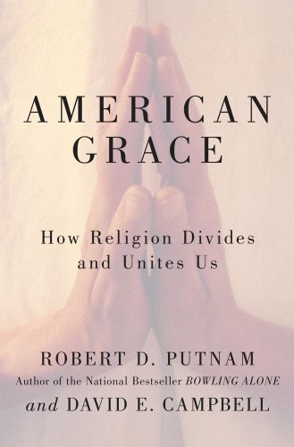 American Grace: How Religion Divides and Unites Us 9781416566717