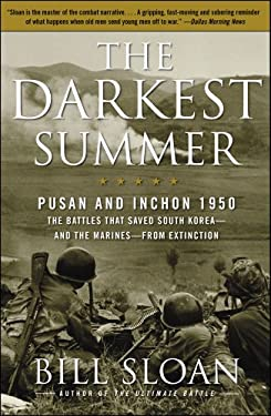 The Darkest Summer: Pusan and Inchon 1950: The Battles That Saved South Korea--And the Marines--From Extinction 9781416571759