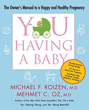 You: Having a Baby: The Owner's Manual to a Happy and Healthy Pregnancy 9781416572374