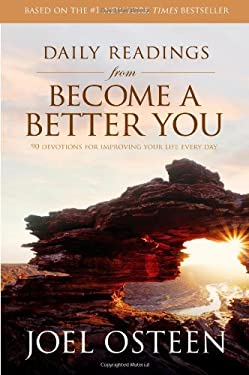 Daily Readings from Become a Better You: 90 Devotions for Improving Your Life Every Day 9781416573074