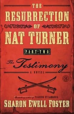 The Resurrection of Nat Turner, Part 2: The Testimony 9781416578123
