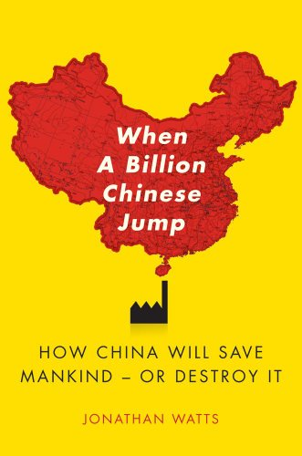 When a Billion Chinese Jump: How China Will Save Mankind -- Or Destroy It 9781416580768