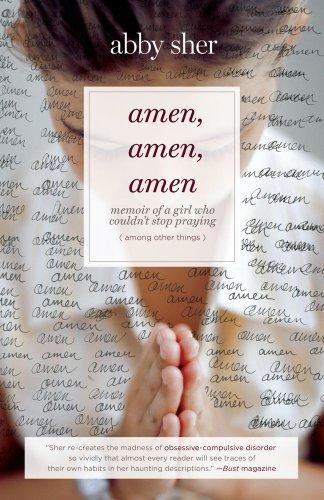 Amen, Amen, Amen: Memoir of a Girl Who Couldn't Stop Praying (Among Other Things) 9781416589464
