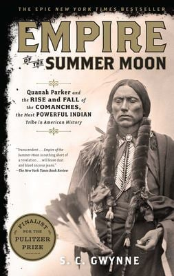 Empire of the Summer Moon: Quanah Parker and the Rise and Fall of the Comanches, the Most Powerful Indian Tribe in American History 9781416591061