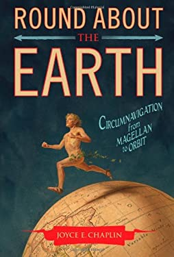 Round About the Earth: Circumnavigation from Magellan to Orbit 9781416596196