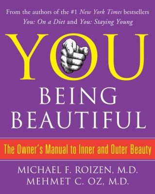 YOU: Being Beautiful: The Owner's Manual to Inner and Outer Beauty 9781416599852