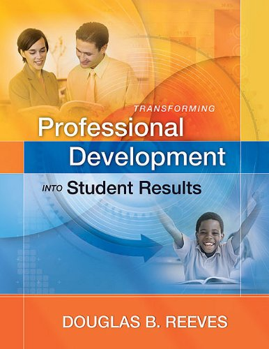 Transforming Professional Development Into Student Results 9781416609490