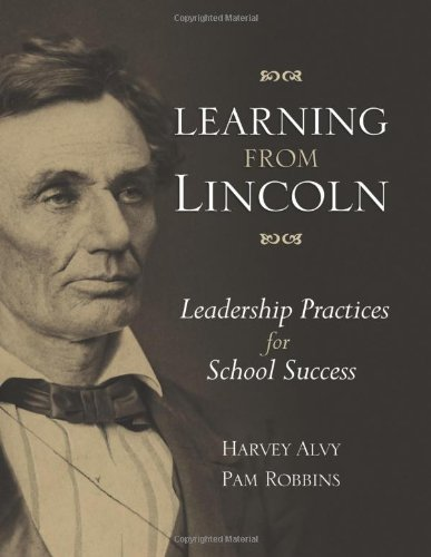 Learning from Lincoln: Leadership Practices for School Success 9781416610236
