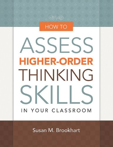 How to Assess Higher-Order Thinking Skills in Your Classroom 9781416610489