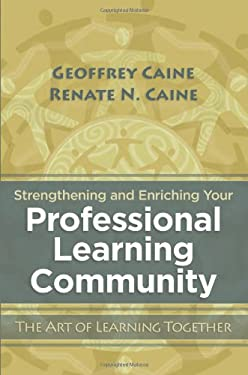 Strengthening and Enriching Your Professional Learning Community: The Art of Learning Together 9781416610892