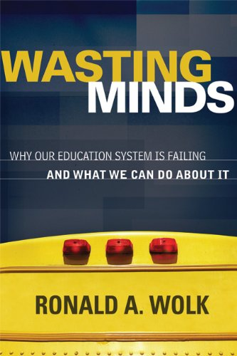 Wasting Minds: Why Our Education System Is Failing and What We Can Do about It 9781416611318