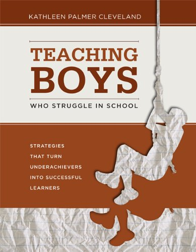 Teaching Boys Who Struggle in School: Strategies That Turn Underachievers Into Successful Learners 9781416611509