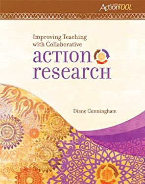 Improving Teaching with Collaborative Action Research: An ASCD Action Tool 9781416611622