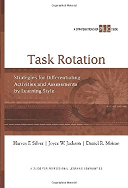 Task Rotation: Strategies for Differentiating Activities and Assessments by Learning Style 9781416611882