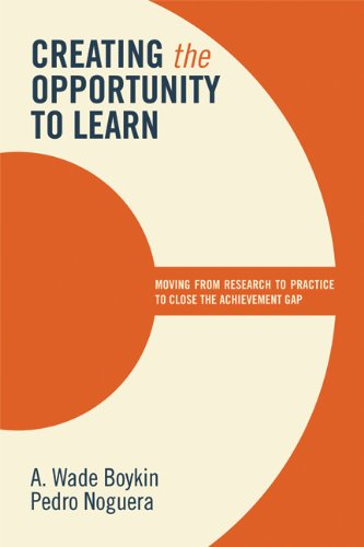 Creating the Opportunity to Learn: Moving from Research to Practice to Close the Achievement Gap 9781416613060