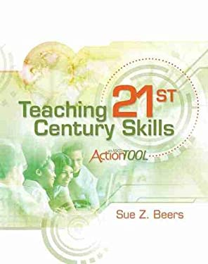 Teaching 21st Century Skills: An ASCD Action Tool 9781416613275