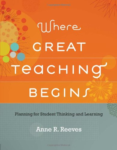 Where Great Teaching Begins: Planning for Student Thinking and Learning 9781416613329