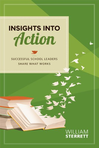 Insights Into Action: Successful School Leaders Share What Works 9781416613688