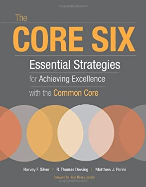 The Core Six: Essential Strategies for Achieving Excellence with the Common Core 9781416614753