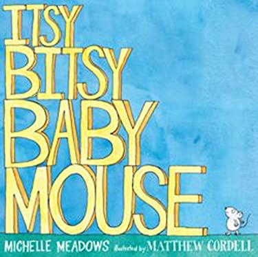 Itsy-Bitsy Baby Mouse 9781416937869