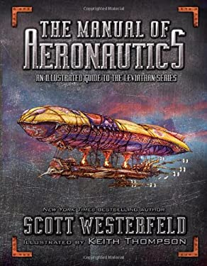 The Manual of Aeronautics: An Illustrated Guide to the Leviathan Series 9781416971795