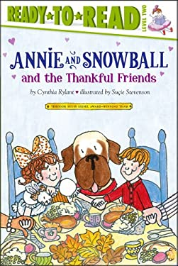 Annie and Snowball and the Thankful Friends 9781416972020
