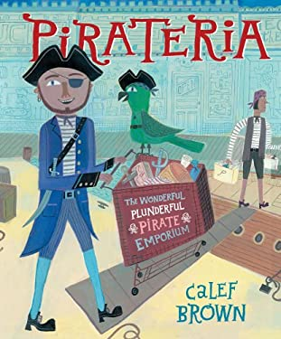 Pirateria: The Wonderful Plunderful Pirate Emporium 9781416978787