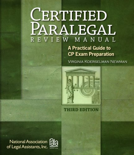 Certified Paralegal Review Manual: A Practical Guide to Cp Exam Preparation - 3rd Edition