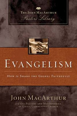 Evangelism: How to Share the Gospel Faithfully 9781418543181