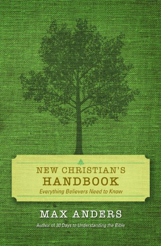 New Christian's Handbook: Everything Believers Need to Know 9781418545932