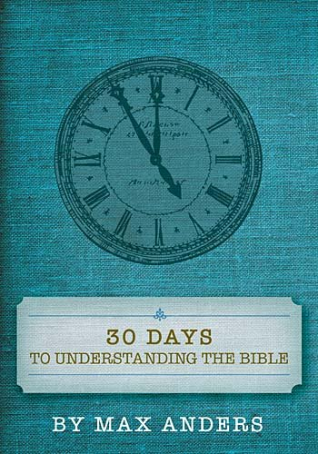 Thirty Days to Understanding the Bible 9781418545949