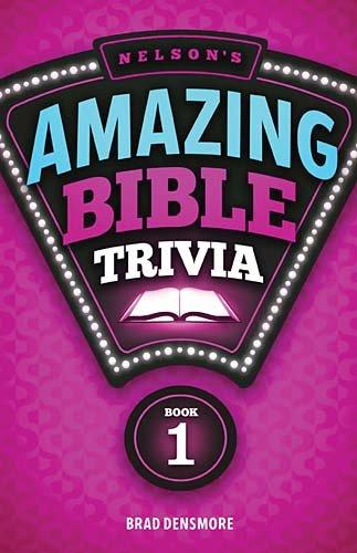 Nelson's Amazing Bible Trivia 9781418547455