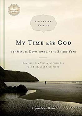 My Time with God, NCV: 15-Minute Devotions for the Entire Year 9781418548872
