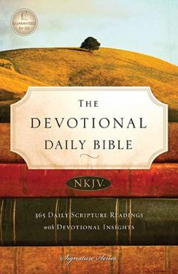 Devotional Daily Bible-NKJV-Signature: 365 Daily Scripture Readings with Devotional Insights 9781418549374