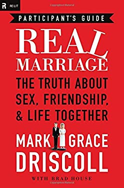 Real Marriage: The Truth about Sex, Friendship, & Life Together 9781418550424