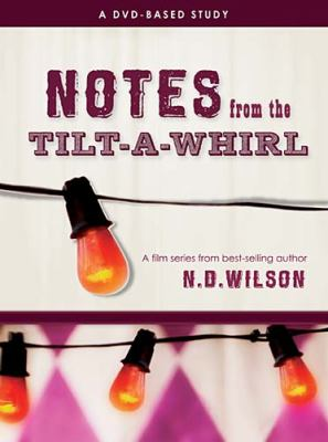 Notes from the Tilt-A-Whirl: A DVD-Based Study 9781418550783