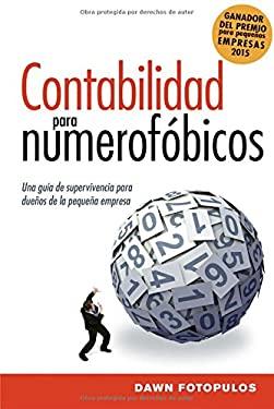 Contabilidad para numerofbicos: Una gua de supervivencia para propietarios de pequeas empresas (Spanish Edition)