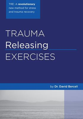 Trauma Releasing Exercises (TRE) 9781419607547