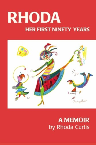 Rhoda: Her First Ninety Years 9781419666070