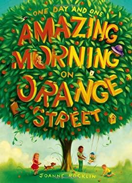 One Day and One Amazing Morning on Orange Street 9781419701818