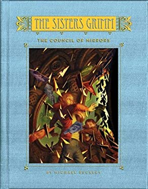 The Sisters Grimm: The Council of Mirrors 9781419701863