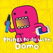 Things to Do with Domo 20384000