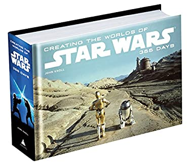 Creating the Worlds of Star Wars: 365 Days 9781419707049